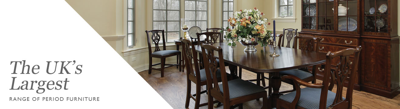 Reproduction Furniture Largest Range Of Period Style